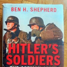 Libros de segunda mano: HITLER'S SOLDIERS: THE GERMAN ARMY IN THE THIRD REICH SHEPHERD, BEN H.. Lote 194703571