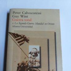 Libros de segunda mano: GUERRA TOTAL 2 LA SEGUNDA GUERRA MUNDIAL EN ASIA . PETER CALVOCORESSI . . . . . . HISTORIA MILITAR. Lote 194709357
