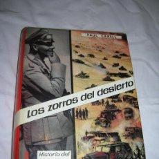 Libros de segunda mano: LIBRO DE PAUL CARELL ,LOS ZORROS DEL DESIERTO HISTORIA DEL AFRIKA KORPS. Lote 212672638