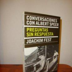Libros de segunda mano: CONVERSACIONES CON ALBERT SPEER. PREGUNTAS SIN RESPUESTA - JOACHIM FEST - DESTINO, MUY BUEN ESTADO. Lote 194735345