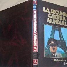 Libros de segunda mano: LIBROS: LA SEGUNDA GUERRA MUNDIAL. TOMO Nº 5. ED. SARPE. Lote 194939031