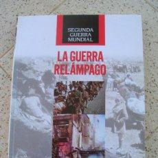 Libros de segunda mano: LIBRO LA GUERRA RELAMPAGO EDICIONES TIME LIFE FOLIO 208 PAGINAS ILUSTRADO. Lote 195297541