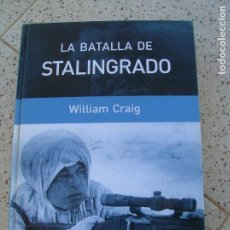 Libros de segunda mano: LIBRO LA BATALLA DE STALINGRADO ,WILLIAM GRAIG ,RBA, ILUSTRADO 412 PAGINAS. Lote 195298422