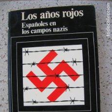 Libros de segunda mano: LIBRO DE MARIANO CONSTANTE ,LOS AÑOS ROJOS ESPAÑOLES EN LOS CAMPOS NAZIS. Lote 195299507