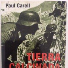 Libros de segunda mano: TIERRA CALCINADA. LA GUERRA EN EL FRENTE RUSO. PAUL CARELL. BOOKS4POCKET. 2008. Lote 195341347