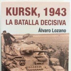 Libros de segunda mano: KURSK 1943. LA BATALLA DECISIVA. ÁLVARO LOZANO. BOOKS4POCKET. 2008.. Lote 195341488