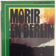 Libros de segunda mano: MORIR EN BERLÍN. LOS SS FRANCESES. JEAN MABIRE. AQ EDICIONES. 1976. DIVISIÓN CARLOMAGNO.. Lote 195341728