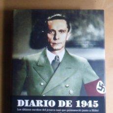 Libros de segunda mano: DIARIO DE 1945 - JOSEPH GOEBBELS - ESFERA - 2007 * TAPA DURA. Lote 195377480