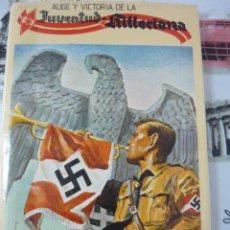Libros de segunda mano: AUGE Y VICTORIA DE LA JUVENTUD HITLERIANIA. JAVIER NICOLÁS Y JUAN VIZCARRA (FASCISMO). Lote 195403916