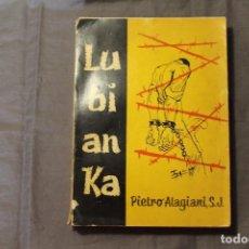 Libros de segunda mano: LUBIANKA. PIETRO ALAGIANI, S.J.. Lote 195431445