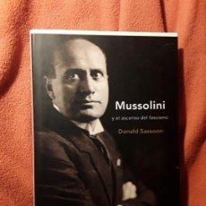 Libros de segunda mano: MUSSOLINI Y EL ASCENSO DEL FASCISMO, DE DONALD SASSOON. TAPA DURA. CRITICA. ITALIA.. Lote 195570837