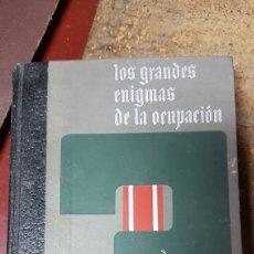 Libros de segunda mano: LOS GRANDES ENIGMAS DE LA OCUPACION. Lote 195661941