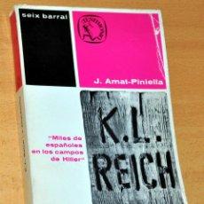 Libros de segunda mano: K.L. REICH - MILES DE ESPAÑOLES EN LOS CAMPOS DE HITLER - J. AMAT-PINIELLA - EDIT. SEIX BARRAL 1962. Lote 195723122