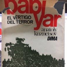 Libros de segunda mano: BABI YAR EL VÉRTIGO DEL TERROR. Lote 196171790