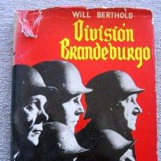 Libros de segunda mano: DIVISIÓN BRANDEBURGO. NOVELA DE WILL BERTHOLD. PRIMERA EDICIÓN 1963. Lote 197601606