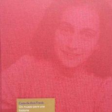 Libros de segunda mano: CASA DE ANA FRANK - UN MUSEO PARA UNA HISTORIA - FUNDACION ANA FRANK,AMSTERDAM - 1999. Lote 197826497