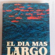 Libros de segunda mano: EL DÍA MÁS LARGO - CORNELIUS RYAN. Lote 198163090