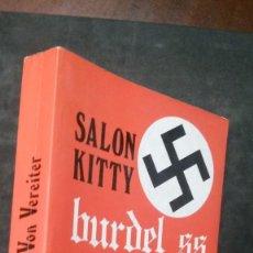 Libros de segunda mano: SALON KITTY-BUDEL SS-KARL VON VEREITER-1976-PRIMERA EDICIÓN. Lote 198646140