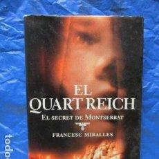 Libros de segunda mano: EL QUART REICH - EL SECRET DE MONTSERRAT / FRANCESC MIRALLES - EDICIONS 62. Lote 199499907