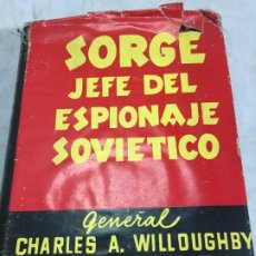 Libros de segunda mano: SORGE JEFE DEL ESPIONAJE SOVIETICO, CHARLES WILLOUGHBY, EDITORIAL AHR, 1954.. Lote 199826563