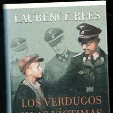 Libros de segunda mano: LOS VERDUGOS Y LAS VÍCTIMAS. LAURENCE REES. Lote 199849835