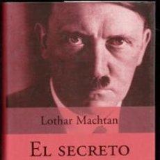 Libros de segunda mano: EL SECRETO DE HITLER. LOTHAR MACHTAN. Lote 199849846