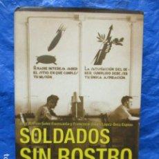 Libros de segunda mano: SOLDADOS SIN ROSTRO. LOS SERVICIOS DE INFORMACIÓN, ESPIONAJE Y CRIPTOGRAFÍA EN LA GUERRA CIVIL. Lote 201925138