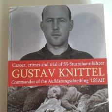 Libros de segunda mano: CAREER, CRIMES AND TRIAL OF SS-STURMBANNFUHRER GUSTAV KNITTEL DE TIMO R. WORST. Lote 201946732