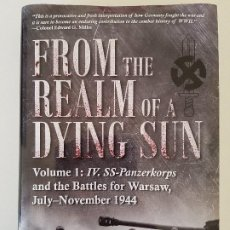 Libros de segunda mano: FROM THE REALM OF A DYING SUN VOLUME 1: IV SS-PZK AND THE BATTLE FOR WARSAW DE DOUGLAS NASH. Lote 203208512