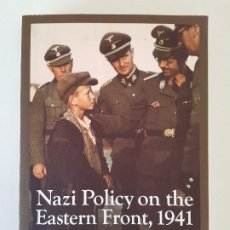 Libros de segunda mano: NAZI POLICY ON THE EASTERN FRONT, 1941: TOTAL WAR, GENOCIDE, AND RADICALIZATION. Lote 203208825