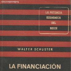 Libros de segunda mano: LA FINANCIACIÓN ALEMANA DE LA GUERRA WALTER SCHUSTER SERVICIO ALEMÁN INFORMACIÓN BERLIN 1941. Lote 203859842
