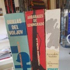 Libros de segunda mano: ORILLAS DEL VOLJOV; ARRABALES DE LENINGRADO; Y LUCHARON EN KRASNY BOR DE FERNANDO VADILLO. Lote 203962848