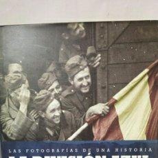 Libros de segunda mano: LAS FOTOGRAFÍAS DE UNA HISTORIA. LA DIVISIÓN AZUL. Lote 204010388