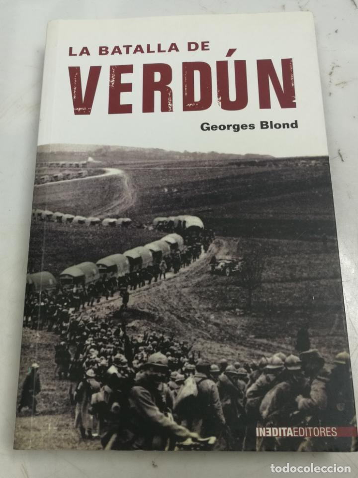 LA BATALLA DE VERDUN, GEORGES BLOND, EDITA EDITORES, 1ª EDICION 2008 2008 1ª EDICION (Libros de Segunda Mano - Historia - Segunda Guerra Mundial)