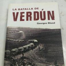 Libros de segunda mano: LA BATALLA DE VERDUN, GEORGES BLOND, EDITA EDITORES, 1ª EDICION 2008 2008 1ª EDICION. Lote 204107055