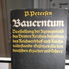 Libros de segunda mano: BAUERNTUM, P PETERSEN. ALEMANIA 1936. HITLER. NAZI. Lote 204360950