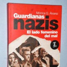 Libros de segunda mano: GUARDIANAS NAZIS. EL LADO FEMENINO DEL MAL. Lote 204587468