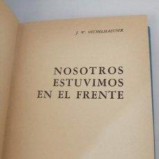 Libros de segunda mano: NOSOTROS ESTUVIMOS EN EL FRENTE DE J. W. OECHELHAUSER. Lote 204850900