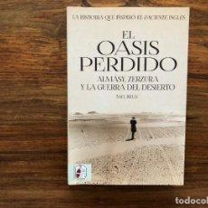 Libros de segunda mano: EL OASIS PERDIDO. ALMÁSY, ZERZURA Y LA GUERRA DEL DESIERTO. SAUL KELLY ED. DESPERTA FERRO. Lote 205005683