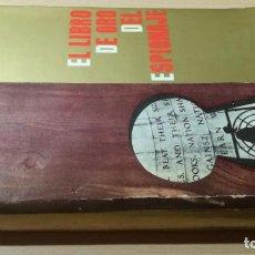 Libros de segunda mano: EL LIBRO DE ORO DEL ESPIONAJE - KURT SINGER - LUIS DE CARALT 1961 / T203. Lote 205067087