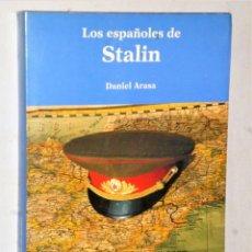 Libros de segunda mano: LOS ESPAÑOLES DE STALIN. Lote 205294523