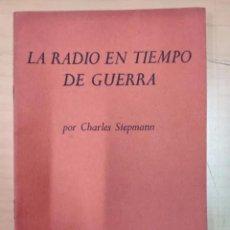Libros de segunda mano: CHARLES SIEPMANN, LA RADIO EN TIEMPO DE GUERRA, AÑO 1943. Lote 205609106