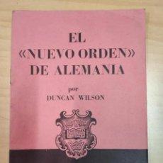 Libros de segunda mano: DUNCAN WILSON, EL NUEVO ORDEN DE ALEMANIA, AÑO 1941. Lote 205609200