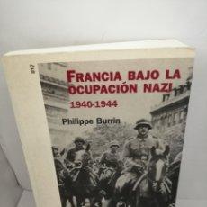 Libros de segunda mano: FRANCIA BAJO LA OCUPACIÓN NAZI: 1940-1944 DE PHILIPPE BURRIN. Lote 205648571