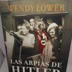 Libros de segunda mano: LAS ARPIAS DE HITLER DE WENDY LOWER. Lote 206130123