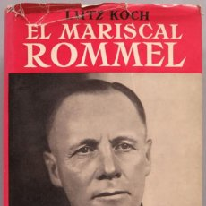 Libros de segunda mano: EL MARISCAL ROMMEL. KOCH. Lote 206339792