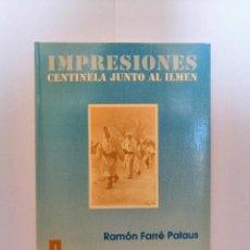 Libros de segunda mano: IMPRESIONES CENTINELA JUNTO AL ILMEN, DE RAMÓN FERRÉ PALAUS.. Lote 206342203