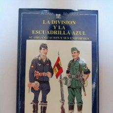Libros de segunda mano: LA DIVISIÓN Y LA ESCUADRILLA AZUL, DE JOSÉ MARÍA BUENO CARRERA.. Lote 206342861
