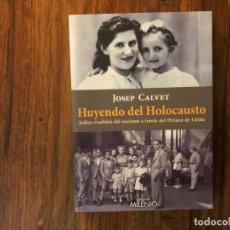 Libros de segunda mano: HUYENDO DEL HOLOCAUSTO.JUDÍOS EVADIDOS DEL NAZISMO A TRAVÉS DEL PIRINEO DE LLEIDA. JOSEP CALVET.. Lote 206384365