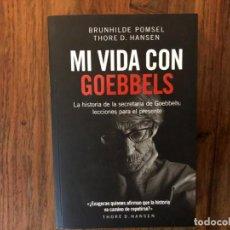 Libros de segunda mano: MI VIDA CON GOEBBELS. BRUNHILLDE POMSEL . THORE D. HANSEN . LINCE. NAZISMO. SEGUNDA GUERRA MUNDIAL. Lote 206394711